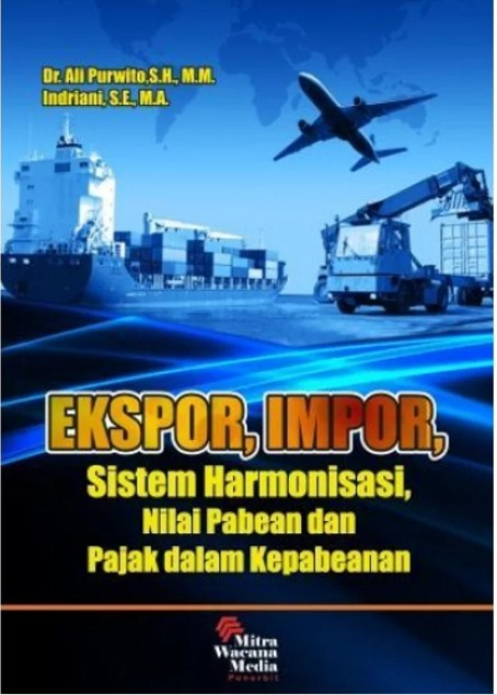 Buku Ekspor Impor Sistem Harmonisasi Nilai Pabean Dan Pajak Dalam Kepabean - Ali Purwito