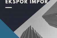 Buku Panduan Praktis Perdagangan Ekspor Impor