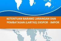 Modul Diklat Ahli Kepabeanan (PPJK) - Ketentuan Barang Larangan dan Pembatasan (Lartas) dalam Ekspor Impor