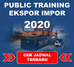 Jadwal Pelatihan Ekspor Impor th 2020 (Jakarta, Bandung, Yogyakarta, Semarang)