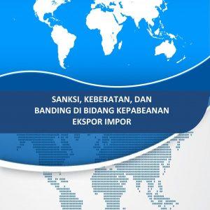 [Buku Ekspor Impor] Sanksi Administrasi, Keberatan, dan Banding dalam Kepabeanan