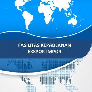 Buku Fasilitas Kepabeanan Ekspor Impor